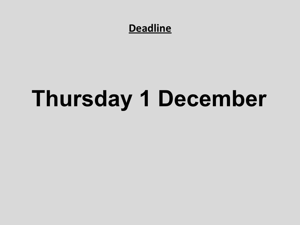 Deadline Thursday 1 December