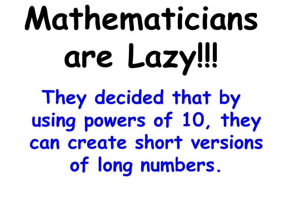 Mathematicians are Lazy!!!