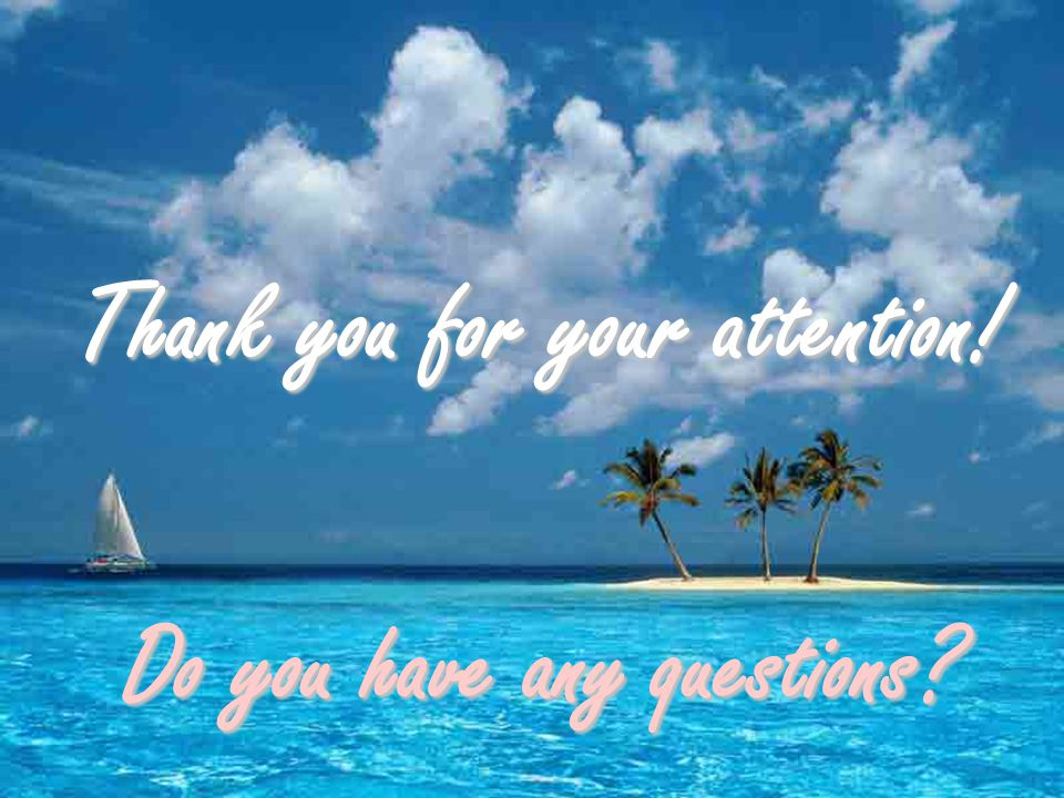 Thank you for your attention! Do you have any questions