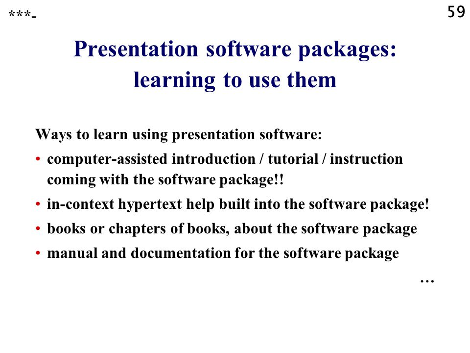 Presentation software packages: learning to use them