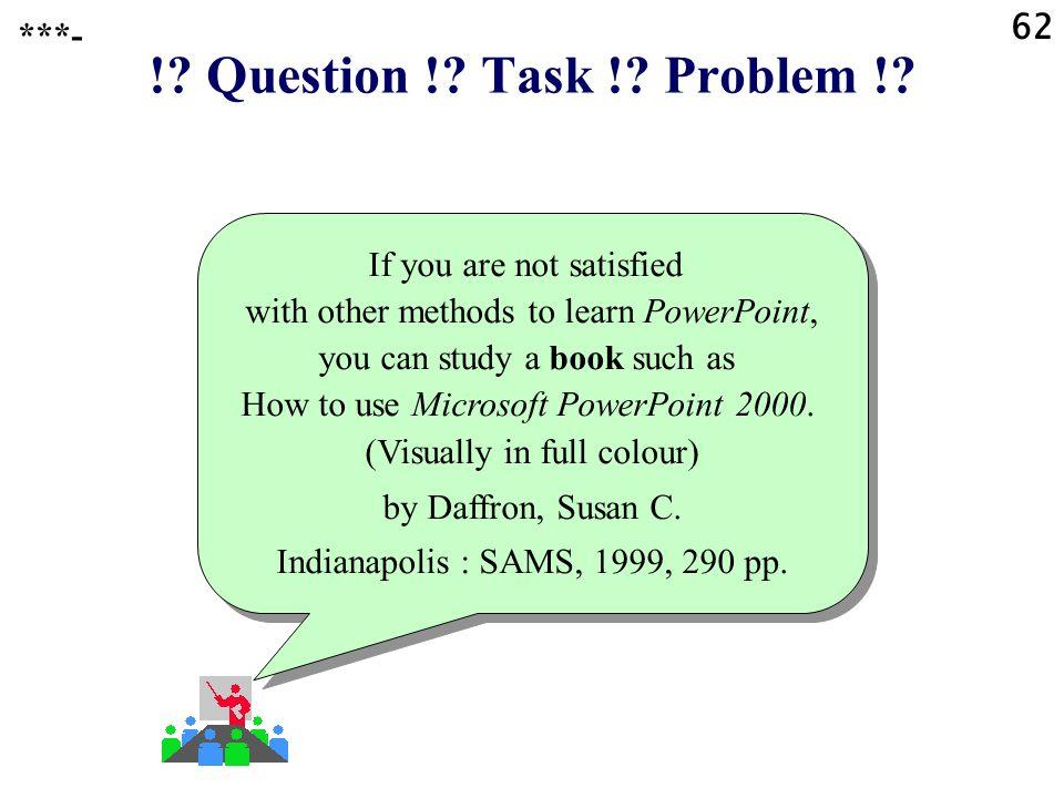 ! Question ! Task ! Problem ! 62 ***-