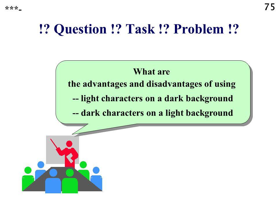 ! Question ! Task ! Problem ! 75 ***-