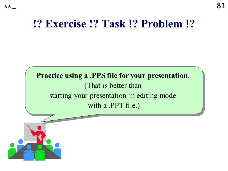 ! Exercise ! Task ! Problem ! 81 **--