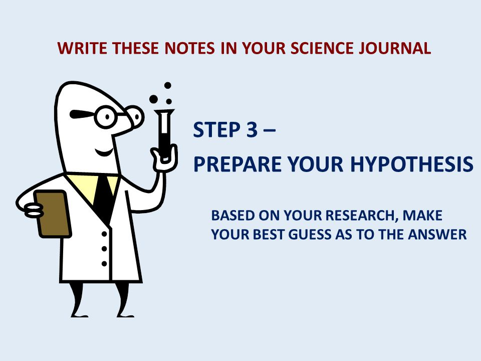 WRITE THESE NOTES IN YOUR SCIENCE JOURNAL