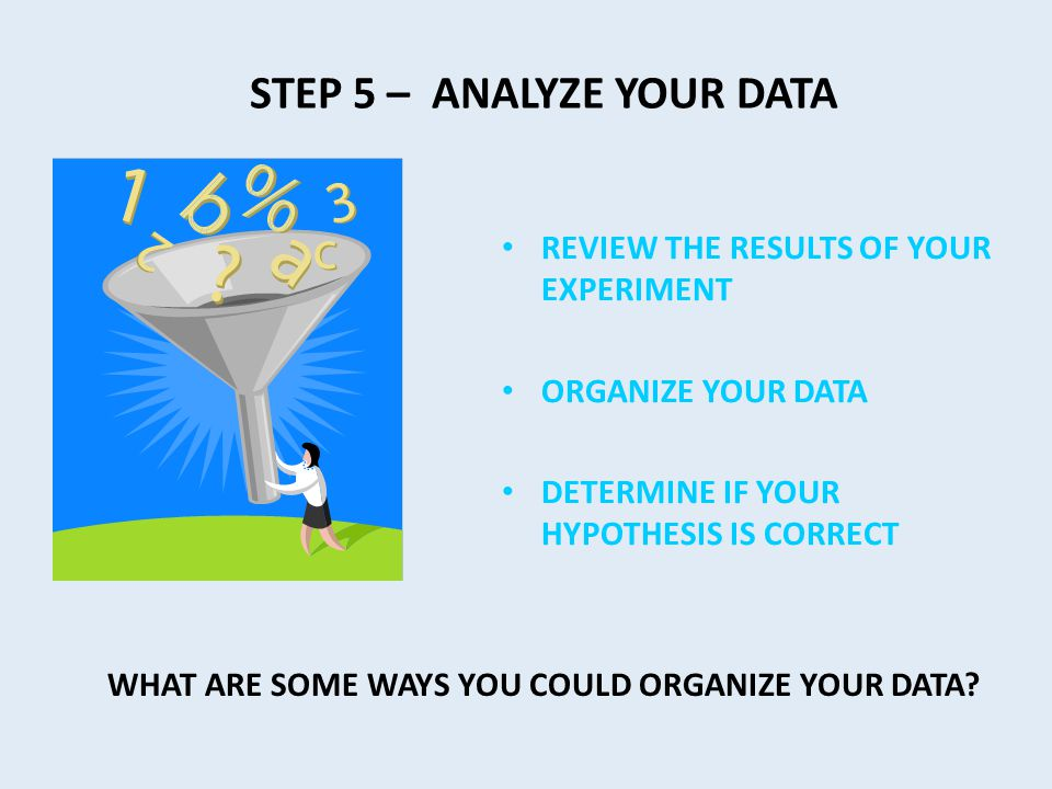 STEP 5 – ANALYZE YOUR DATA