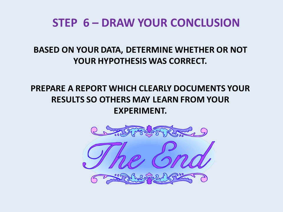 STEP 6 – DRAW YOUR CONCLUSION