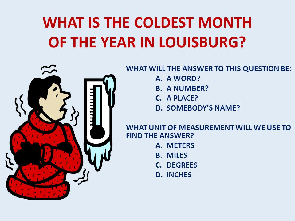 WHAT IS THE COLDEST MONTH OF THE YEAR IN LOUISBURG