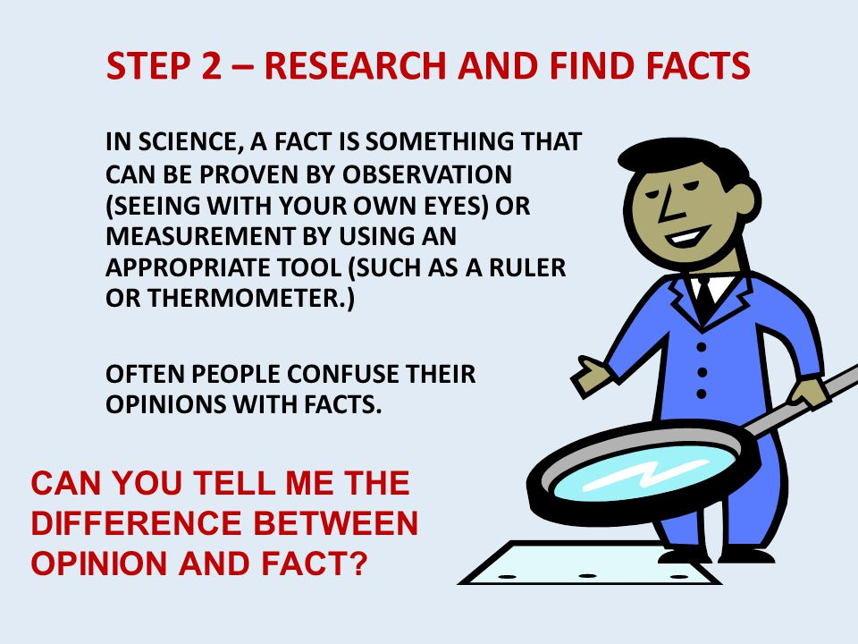 STEP 2 – RESEARCH AND FIND FACTS