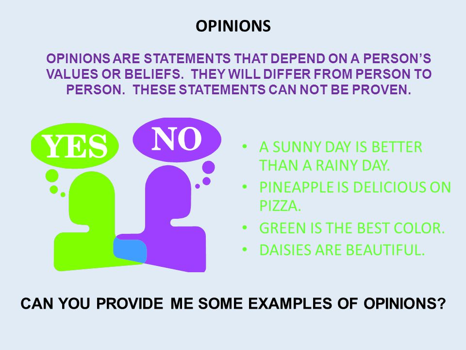 OPINIONS A sunny day is better than a rainy day.