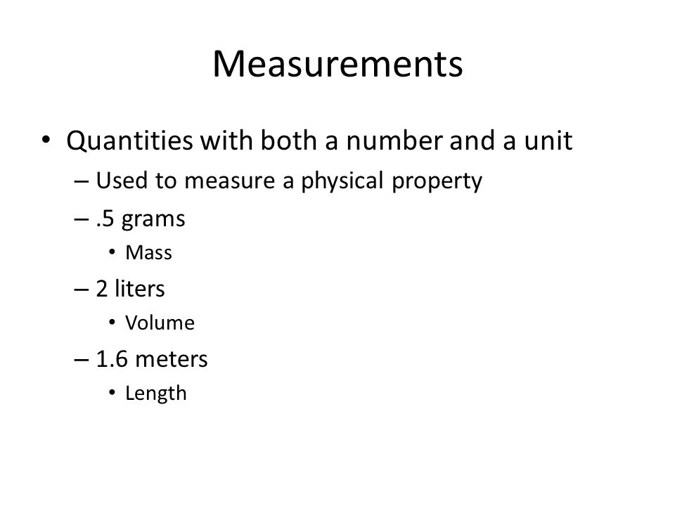 Measurements Quantities with both a number and a unit