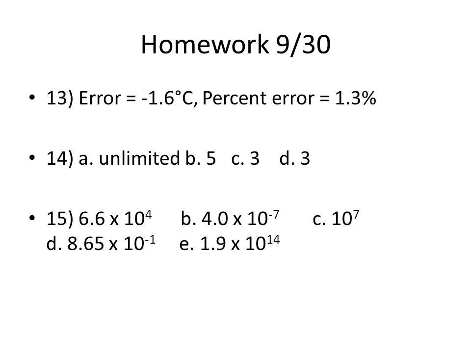 Homework 9/30 13) Error = -1.6°C, Percent error = 1.3%