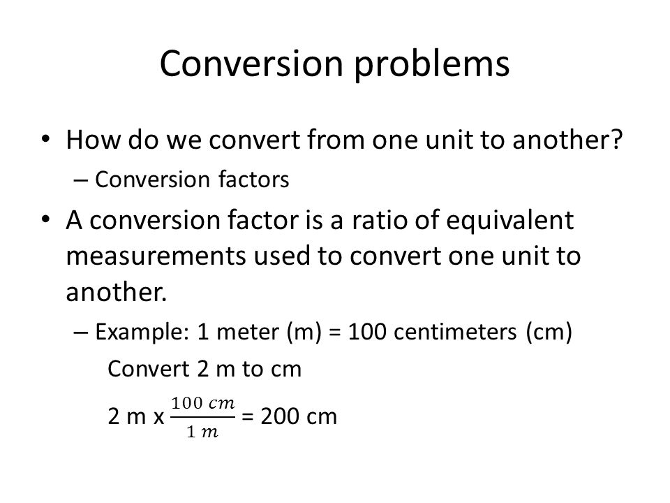 Conversion problems How do we convert from one unit to another