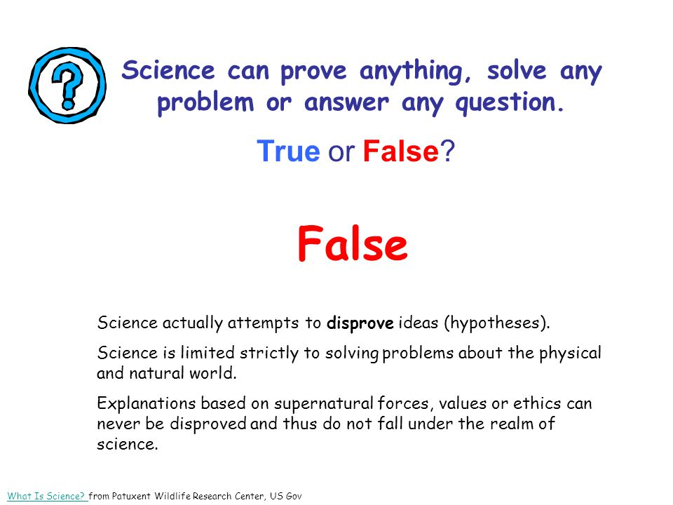 Science can prove anything, solve any problem or answer any question.