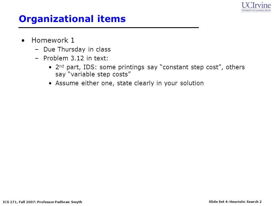 Organizational items Homework 1 Due Thursday in class