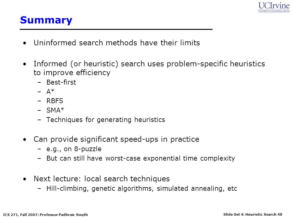 Summary Uninformed search methods have their limits