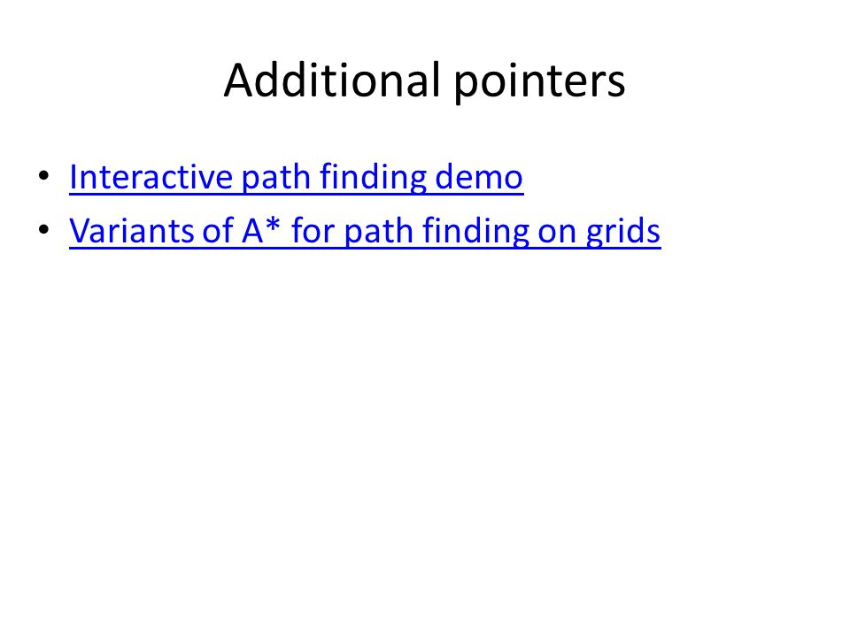Additional pointers Interactive path finding demo