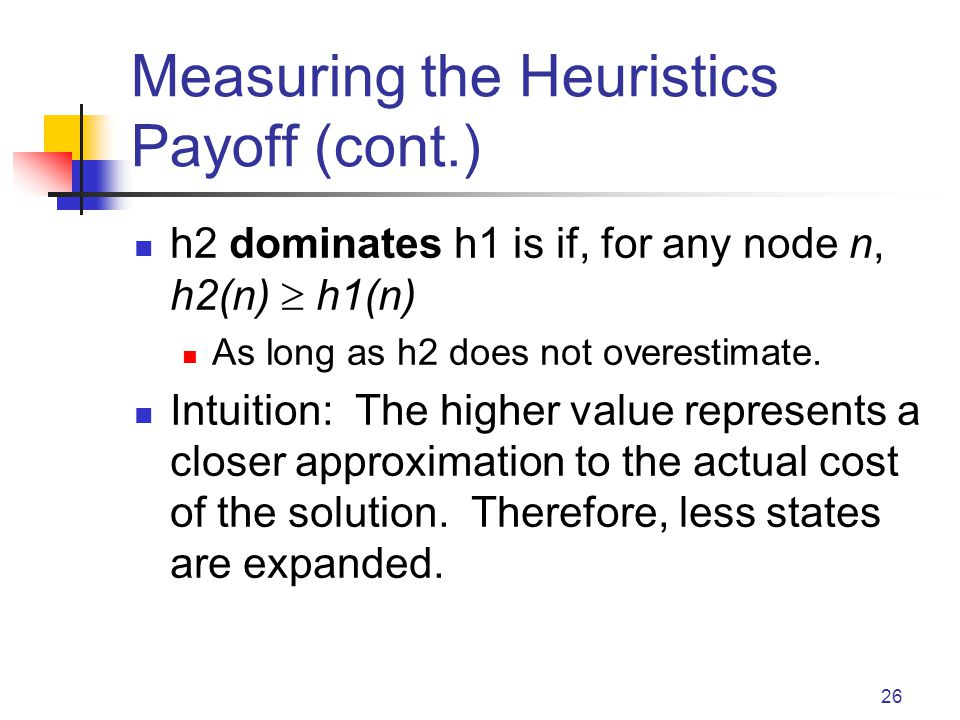 Measuring the Heuristics Payoff (cont.)