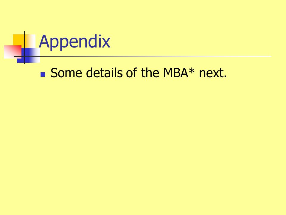 Appendix Some details of the MBA* next.