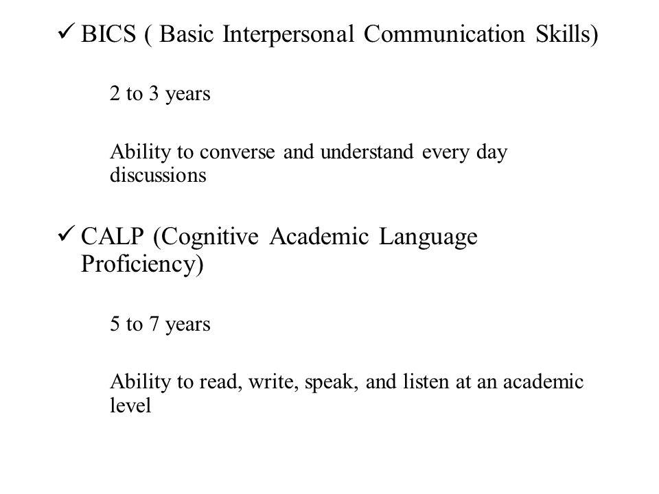 BICS ( Basic Interpersonal Communication Skills)
