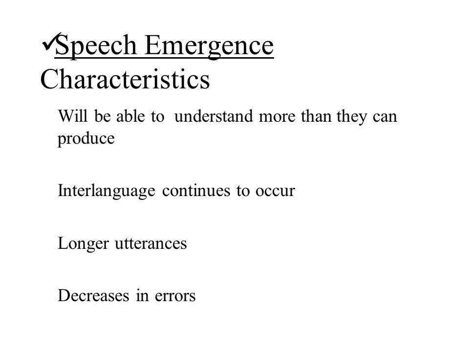 Speech Emergence Characteristics