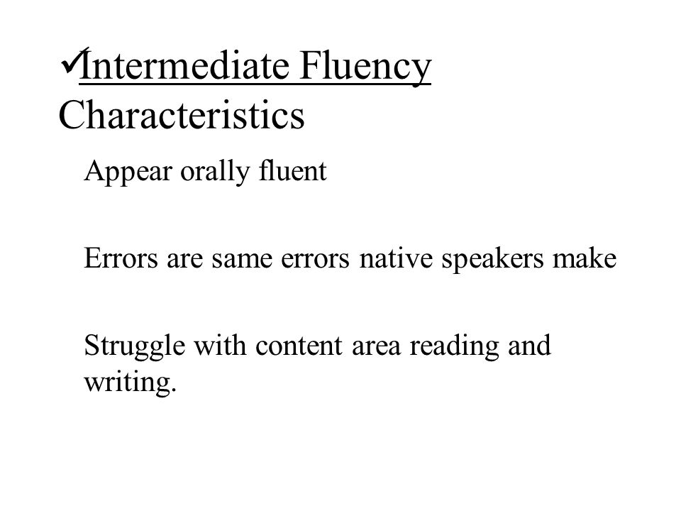 Intermediate Fluency Characteristics