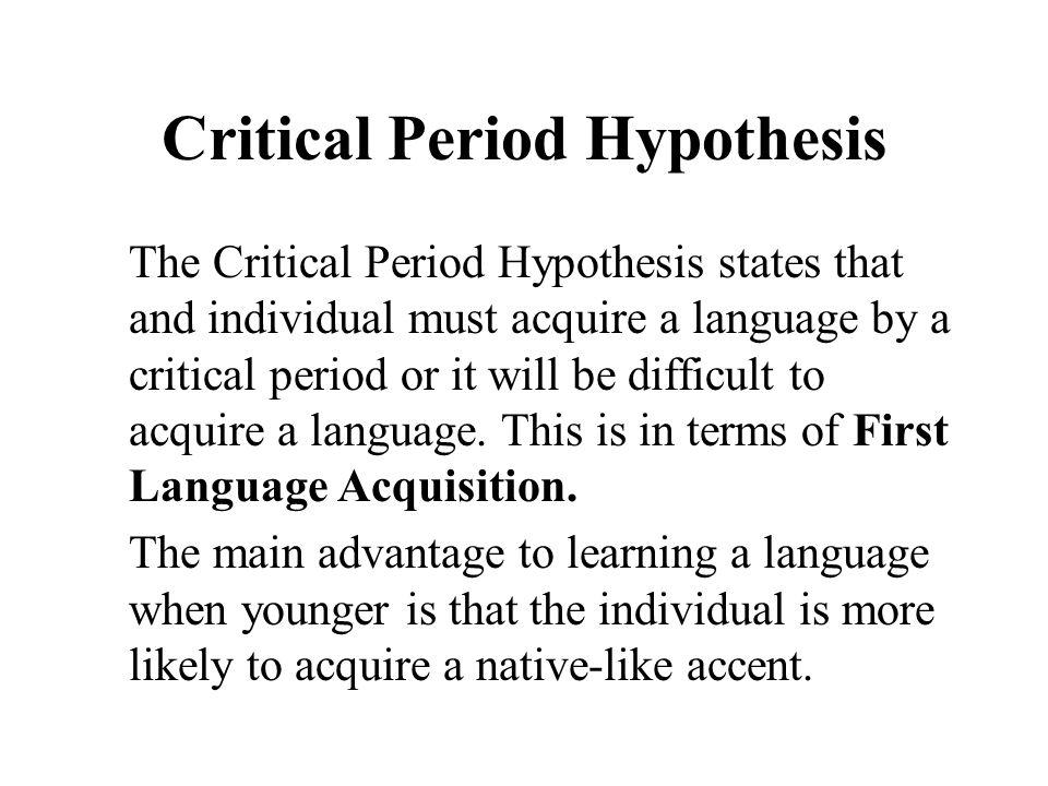 Critical Period Hypothesis