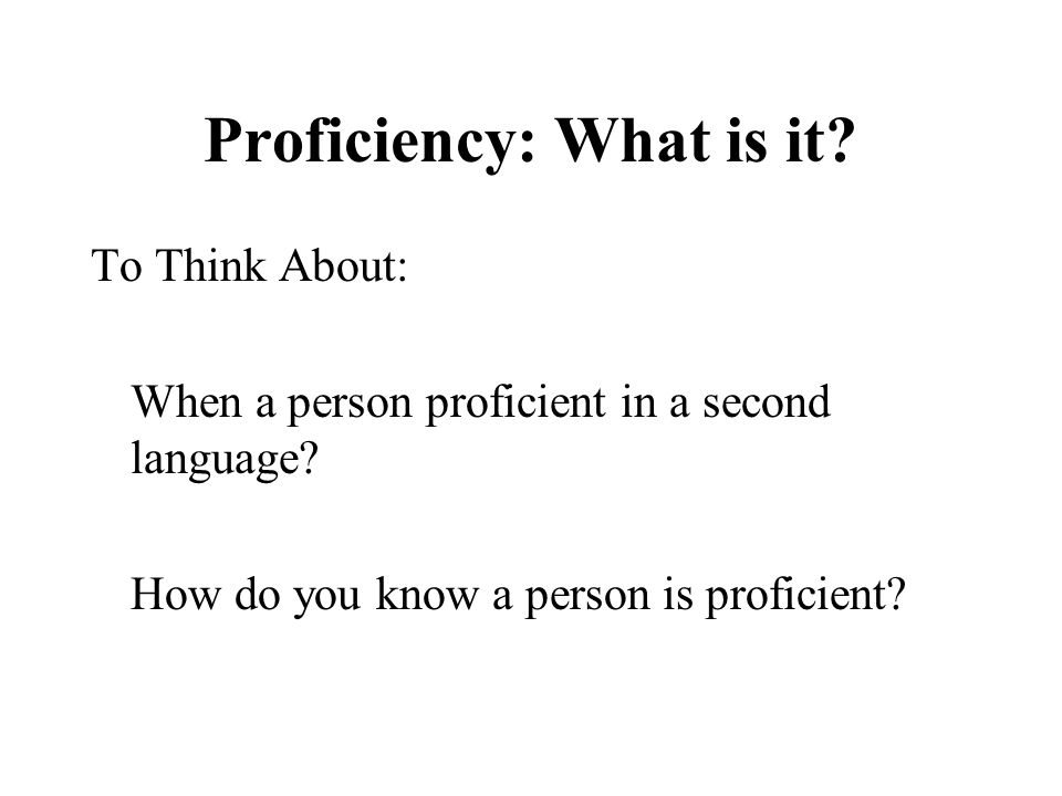 Proficiency: What is it