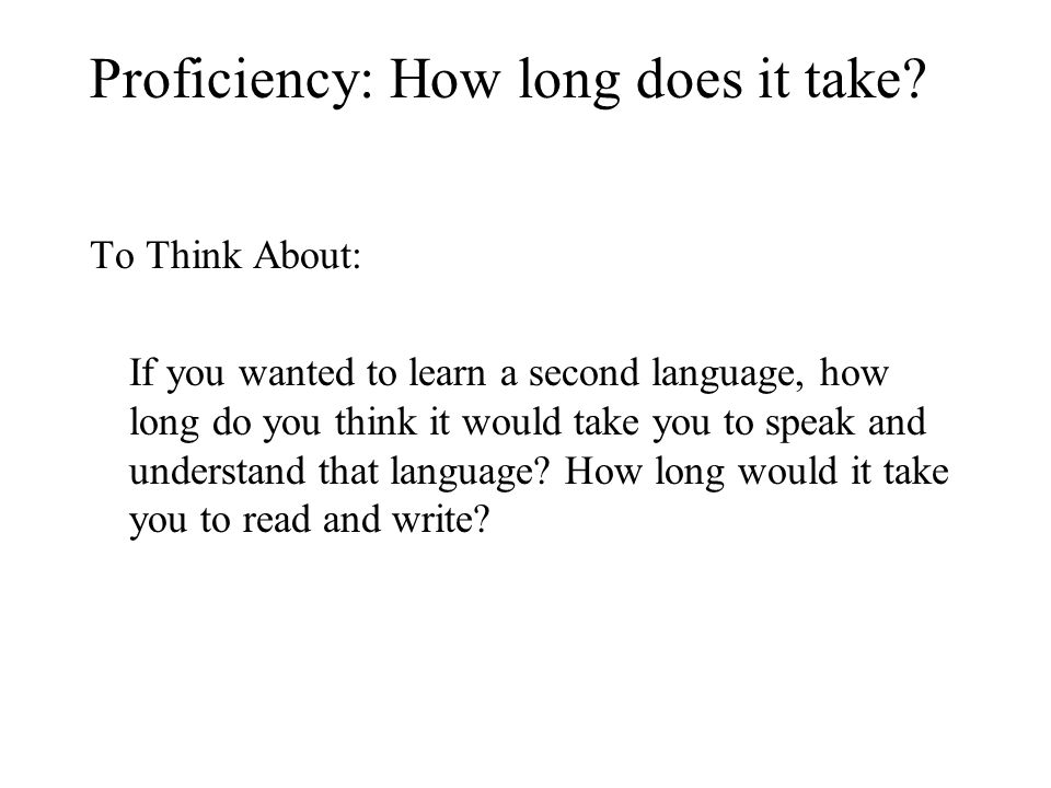 Proficiency: How long does it take