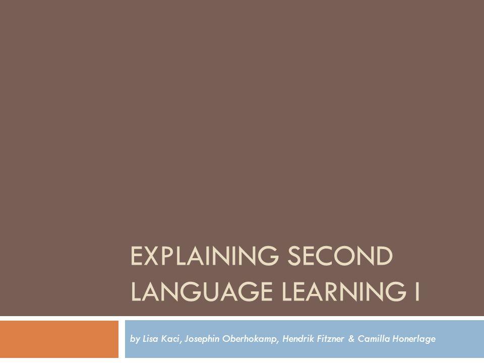 Explaining Second Language Learning I