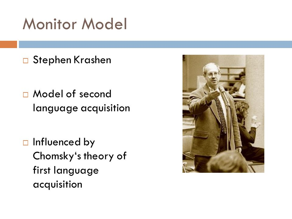 Monitor Model Stephen Krashen Model of second language acquisition