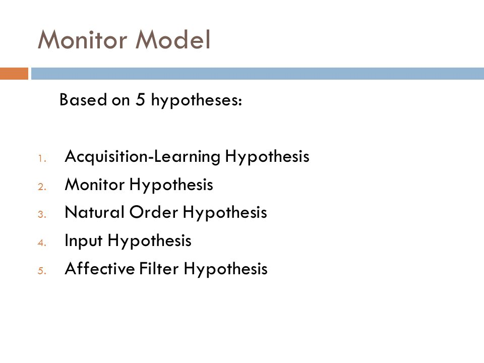 """monitor hypothesis The ongoing influence of krashen's input hypothesis there are at least forty """"theories"""" of second language acquisition the monitor hypothesis."""