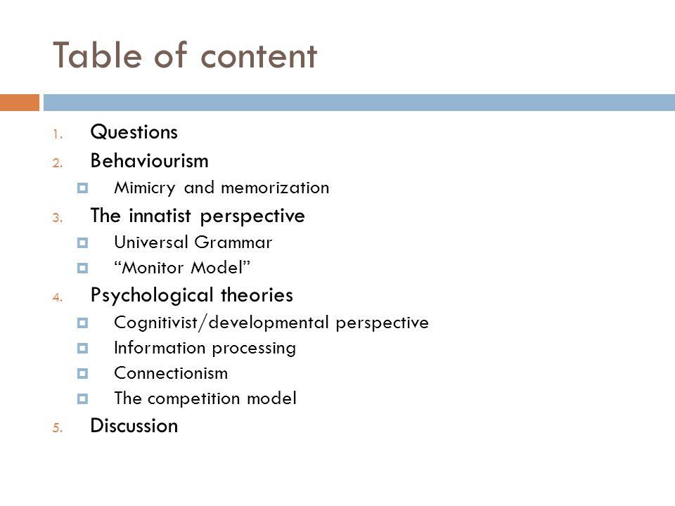 Table of content Questions Behaviourism The innatist perspective