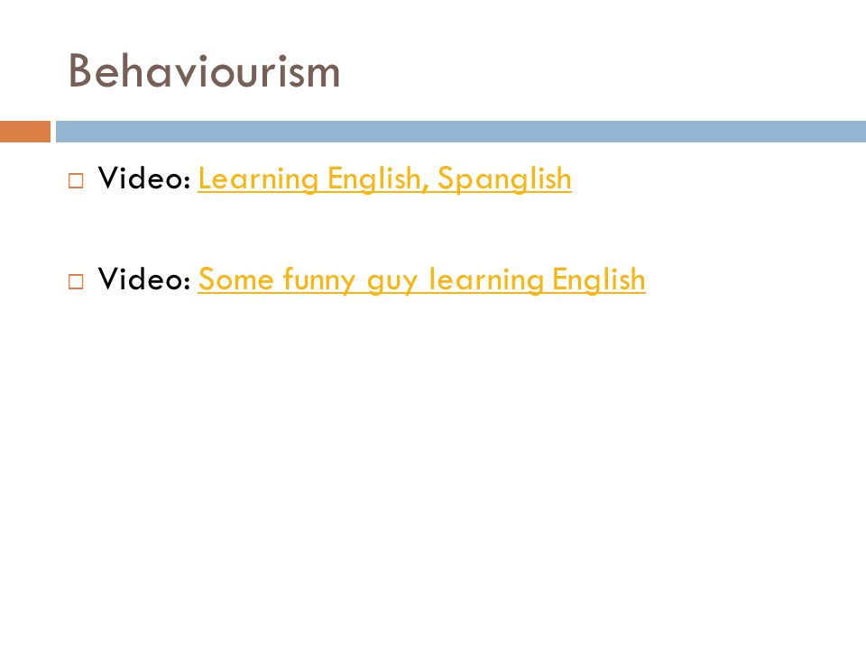 Behaviourism Video: Learning English, Spanglish