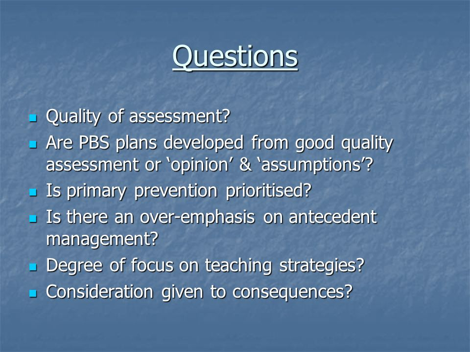 Questions Quality of assessment