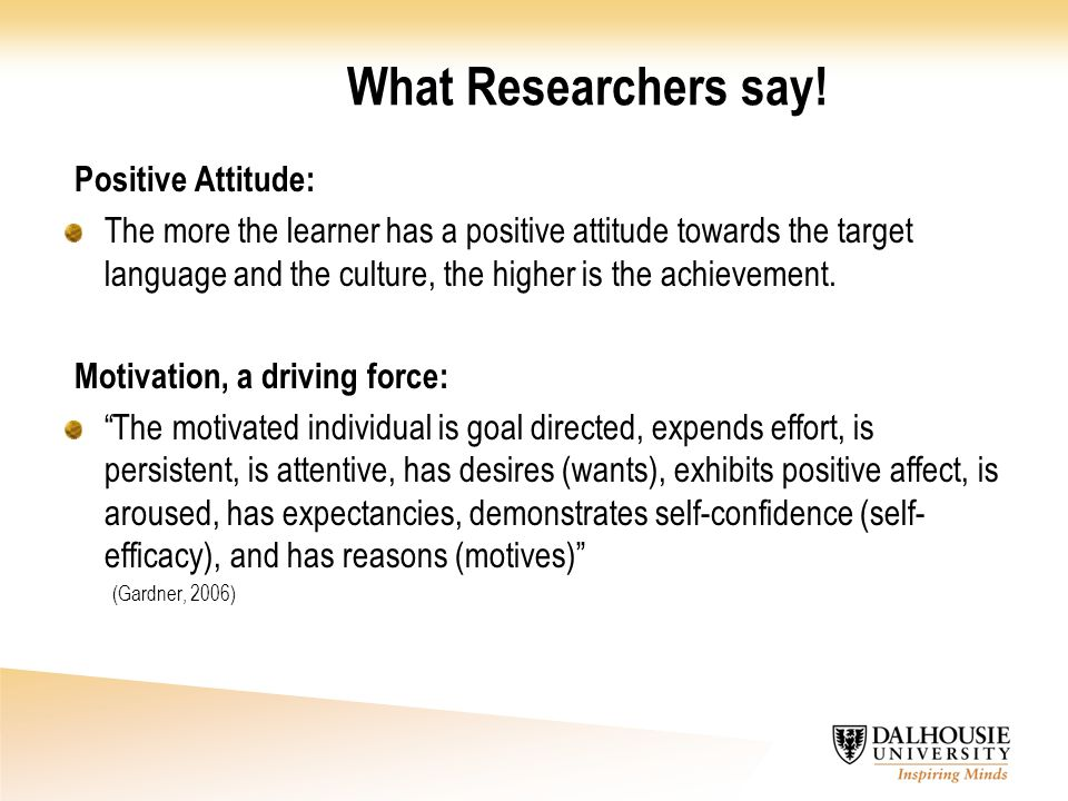 What Researchers say! Positive Attitude:
