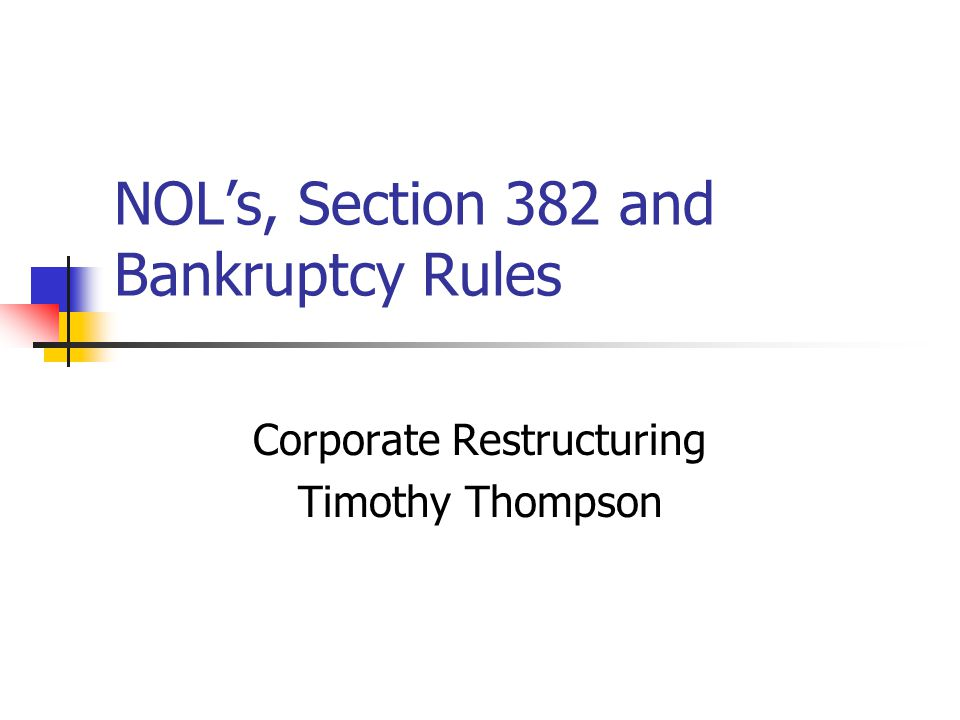NOL's, Section 382 and Bankruptcy Rules