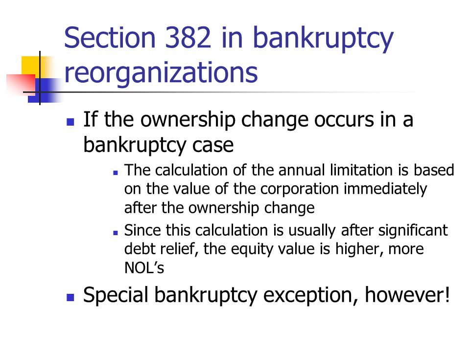 Section 382 in bankruptcy reorganizations