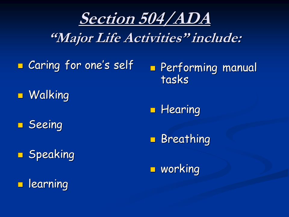 Section 504/ADA Major Life Activities include: