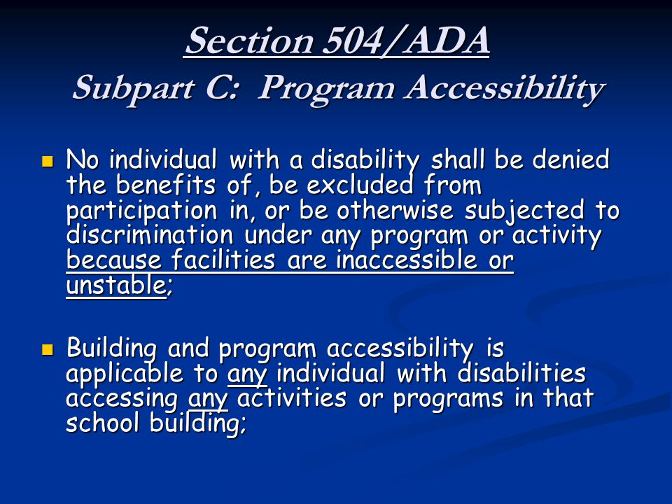 Section 504/ADA Subpart C: Program Accessibility