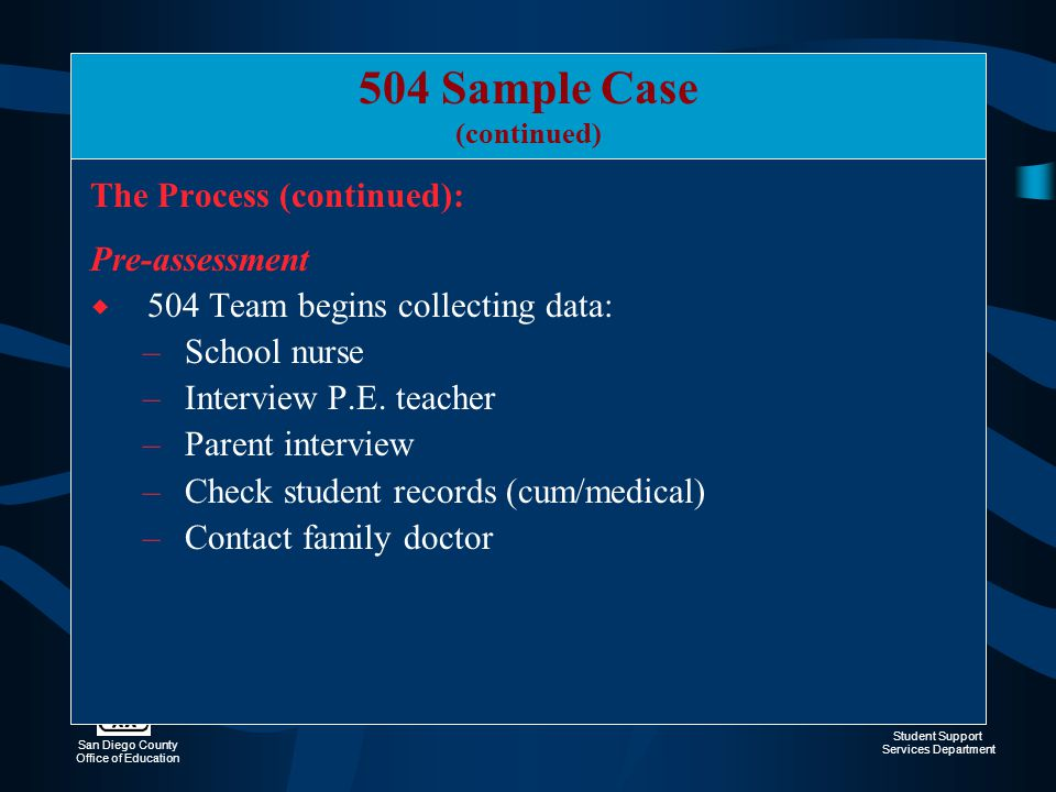 504 Sample Case The Process (continued): Pre-assessment