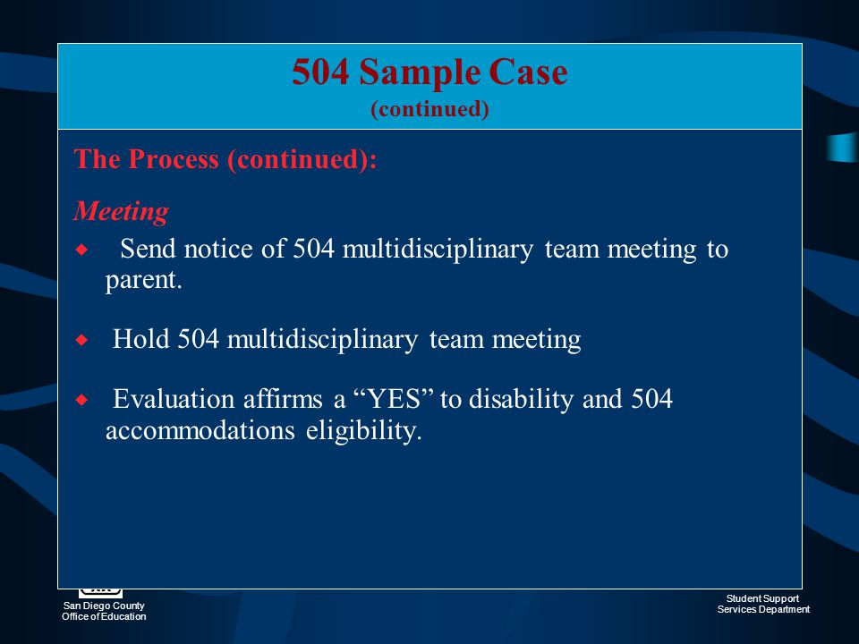 504 Sample Case The Process (continued): Meeting