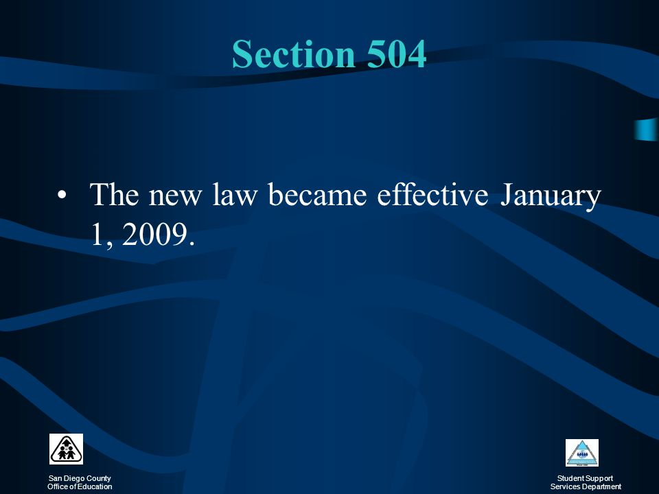 The new law became effective January 1, 2009.