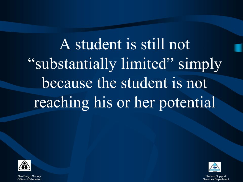 A student is still not substantially limited simply because the student is not reaching his or her potential