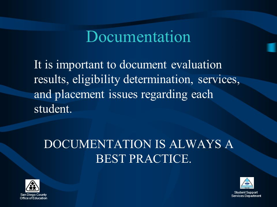 DOCUMENTATION IS ALWAYS A BEST PRACTICE.