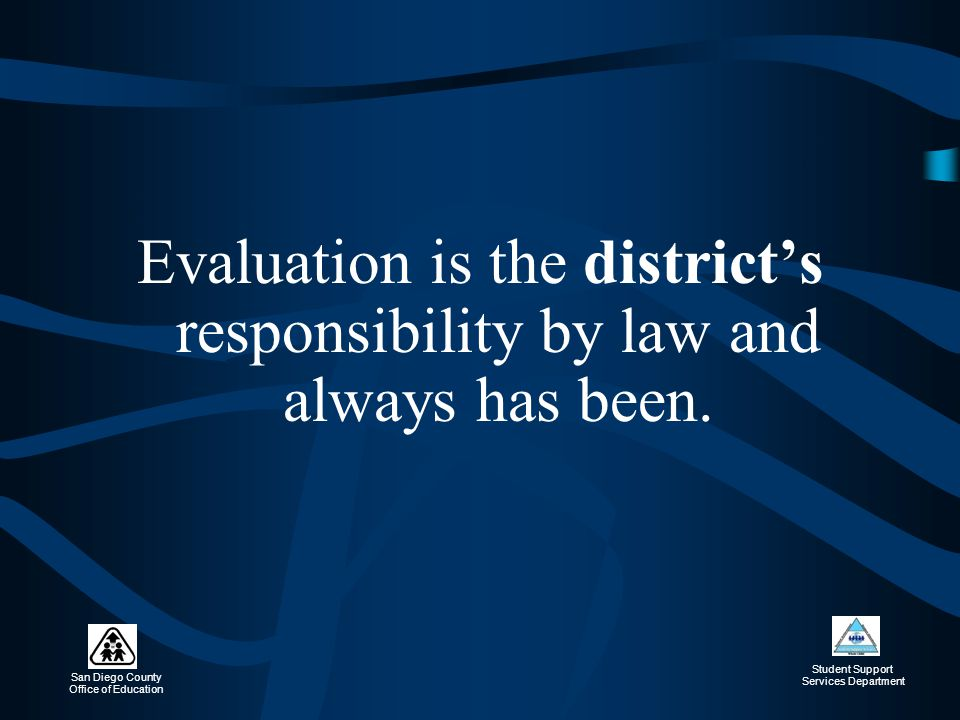 Evaluation is the district's responsibility by law and always has been.