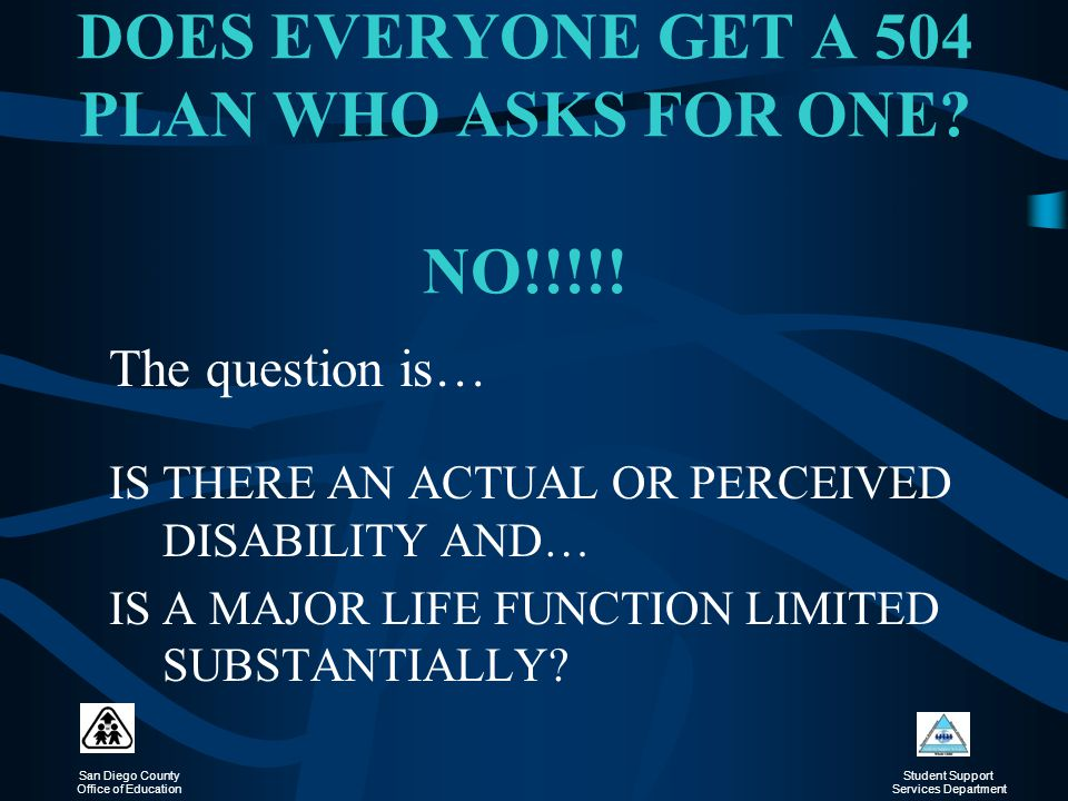 DOES EVERYONE GET A 504 PLAN WHO ASKS FOR ONE NO!!!!!
