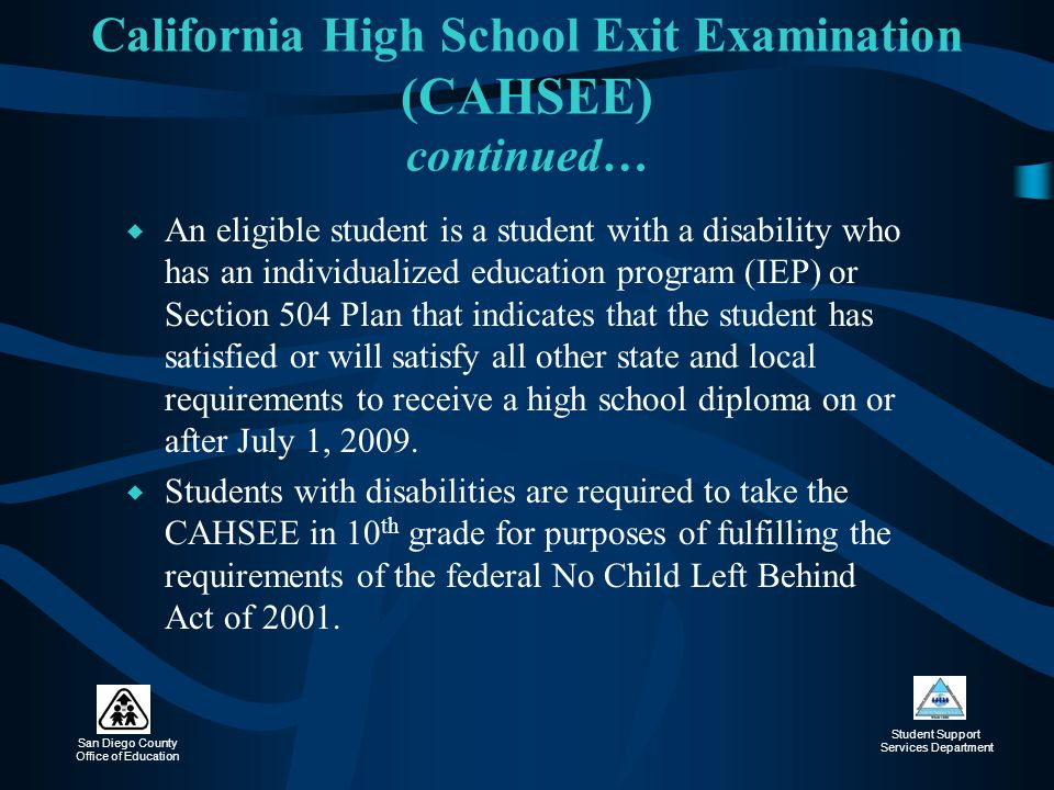 California High School Exit Examination (CAHSEE) continued…