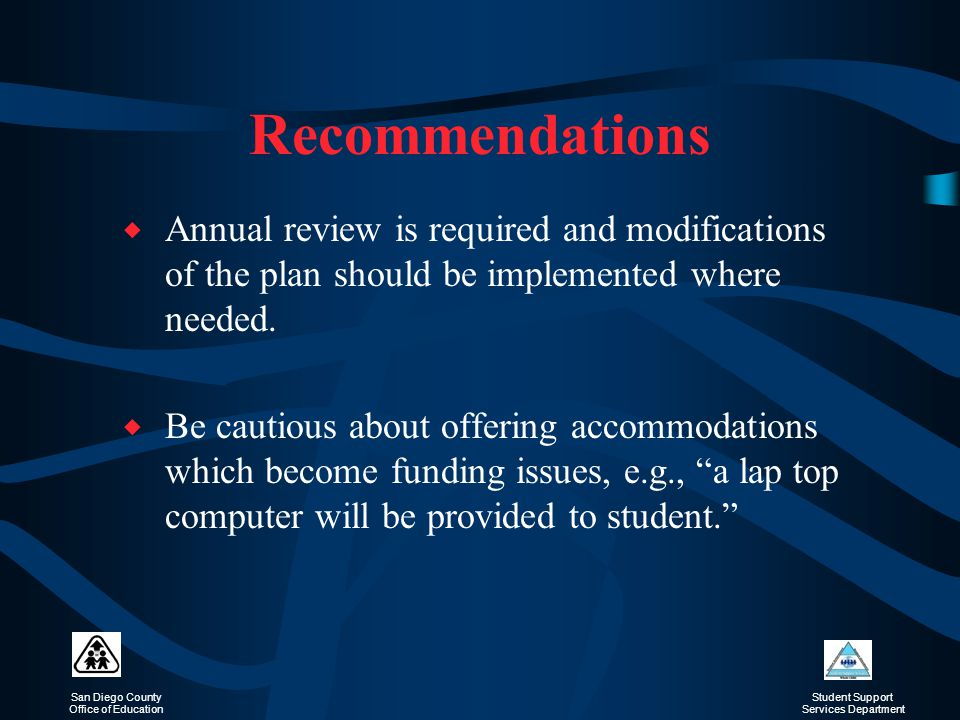 Recommendations Annual review is required and modifications of the plan should be implemented where needed.
