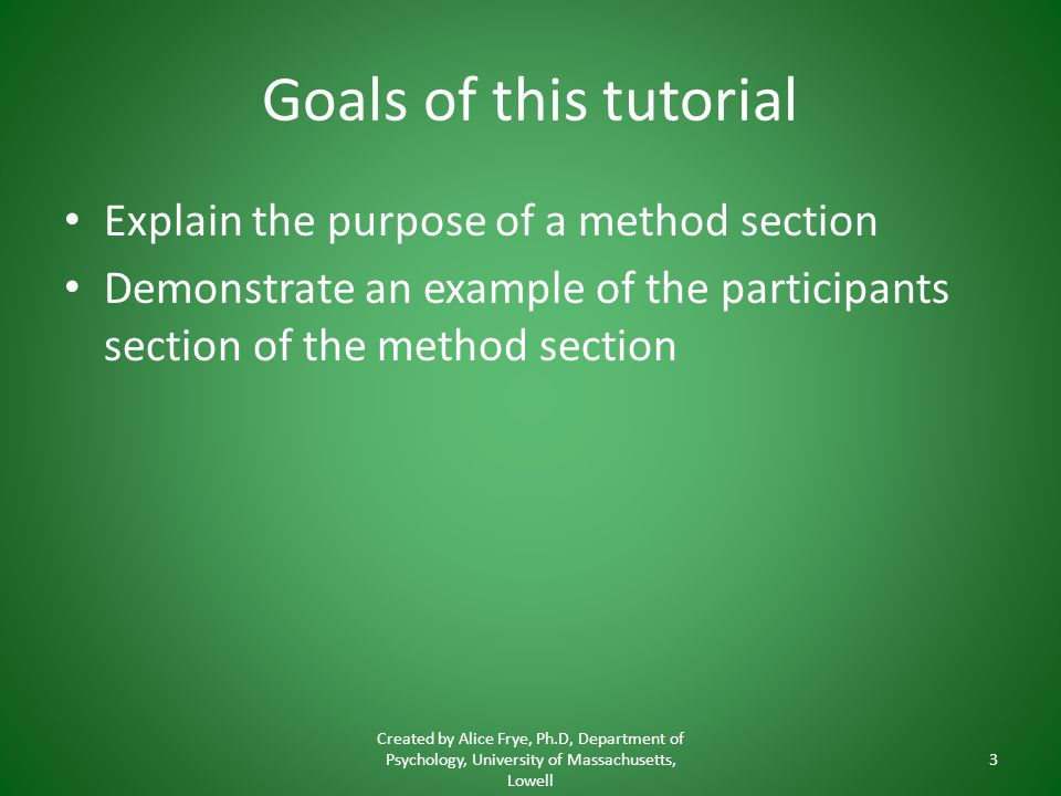 Goals of this tutorial Explain the purpose of a method section