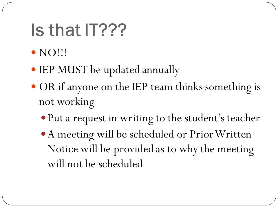 Is that IT NO!!! IEP MUST be updated annually